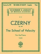 Czerny: The School of Velocity for the Piano…