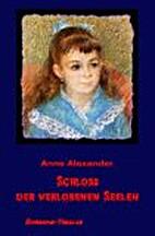 Schloß der verlorenen Seelen by Anne…