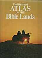 The Illustrated Atlas of the Bible Lands by…