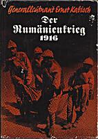 Der Rumänienkrieg 1916 by Ernst Kabisch