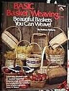 Basic Basket Weaving: Beautiful Baskets You…