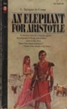 An Elephant for Aristotle by L. Sprague de…