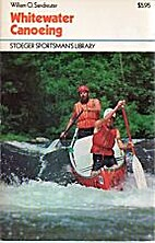 Whitewater canoeing by William O. Sandreuter