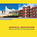 Auroville Architecture: Towards new forms…