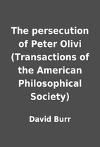 The persecution of Peter Olivi (Transactions…