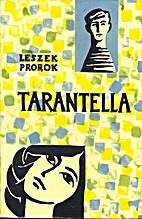 Tarantella by Leszek Prorok