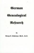 German Genealogical Research by George K.…
