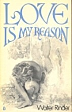 Love Is My Reason by Walter Rinder