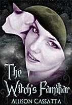 The Witch's Familiar by Allison Cassatta