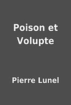 Poison et Volupte by Pierre Lunel