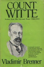 Count Witte : scenes from his life and…