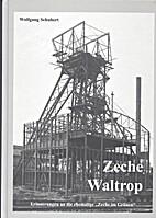Zeche Waltrop: Erinnerungen an die ehemalige…