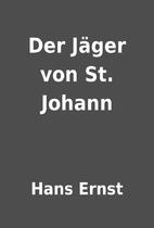 Der Jäger von St. Johann by Hans Ernst
