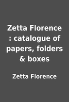 Zetta Florence : catalogue of papers,…