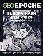 GEO Epoche 77/2016: Europa nach dem Krieg by…