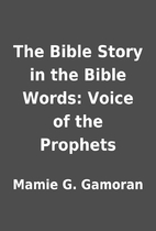 The Bible Story in the Bible Words: Voice of…