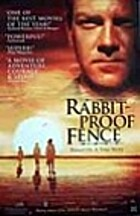 Rabbit-Proof Fence by Phillip Noyce