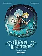 Alienor Mandragore, Tome 2 : Trompe la mort…