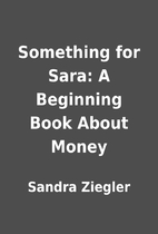 Something for Sara: A Beginning Book About…