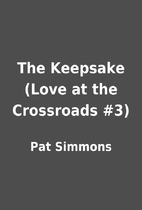 The Keepsake (Love at the Crossroads #3) by…