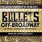 Bullets Off-Broadway by Wayne Zurl