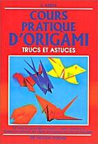 Cours pratique d'origami by Emmanuel Azzità