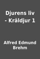 Djurens liv - Kräldjur 1 by Alfred Edmund…