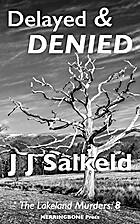 Delayed & Denied by J J Salkeld