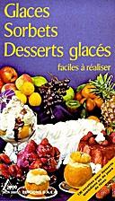 Glaces Sorbets Desserts faciles à réaliser…