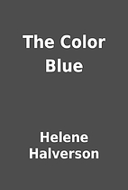 The Color Blue by Helene Halverson