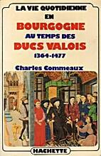 La vie quotidienne en Bourgogne au temps des…