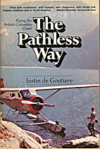 The pathless way by Justin De Goutiere