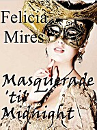 Masquerade 'Til Midnight by Felicia Mires