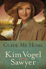 Guide Me Home: A Novel - Kim Vogel Sawyer