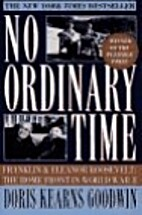 No Ordinary Time: Franklin and Eleanor…