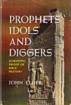 Prophets, idols, and diggers; scientific…