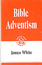 Bible Adventism by James Springer White