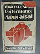 What To Do About Performance Appraisal by…