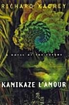 Kamikaze L'Amour by Richard Kadrey
