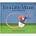 I'm a Little Mouse: A Pat and Play Book…