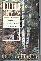 Birch Browsings: A John Burroughs Reader…