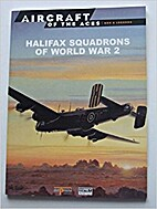 Halifax squadrons of World War 2 by Tony…