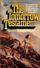The Tomorrow Testament by Barry B. Longyear