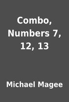 Combo, Numbers 7, 12, 13 by Michael Magee