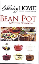 Bean Pot & Pottery Cookbook by Celebrating…