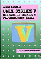 UNIX System V : órdenes de usuario y…