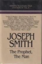 Joseph Smith: The prophet, the man…