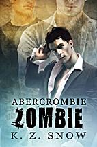 Abercrombie Zombie by K.Z. Snow