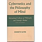 Cybernetics and the philosophy of mind…