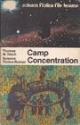 Camp concentration : Science-fiction-Roman = Camp concentration - Thomas M. Disch
